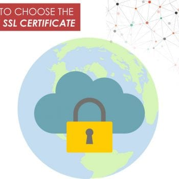 How To Choose The Right SSL Certificate For Your Website