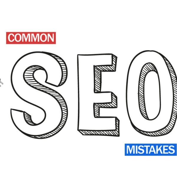 Most Common SEO Mistakes Almost Everyone Is Making