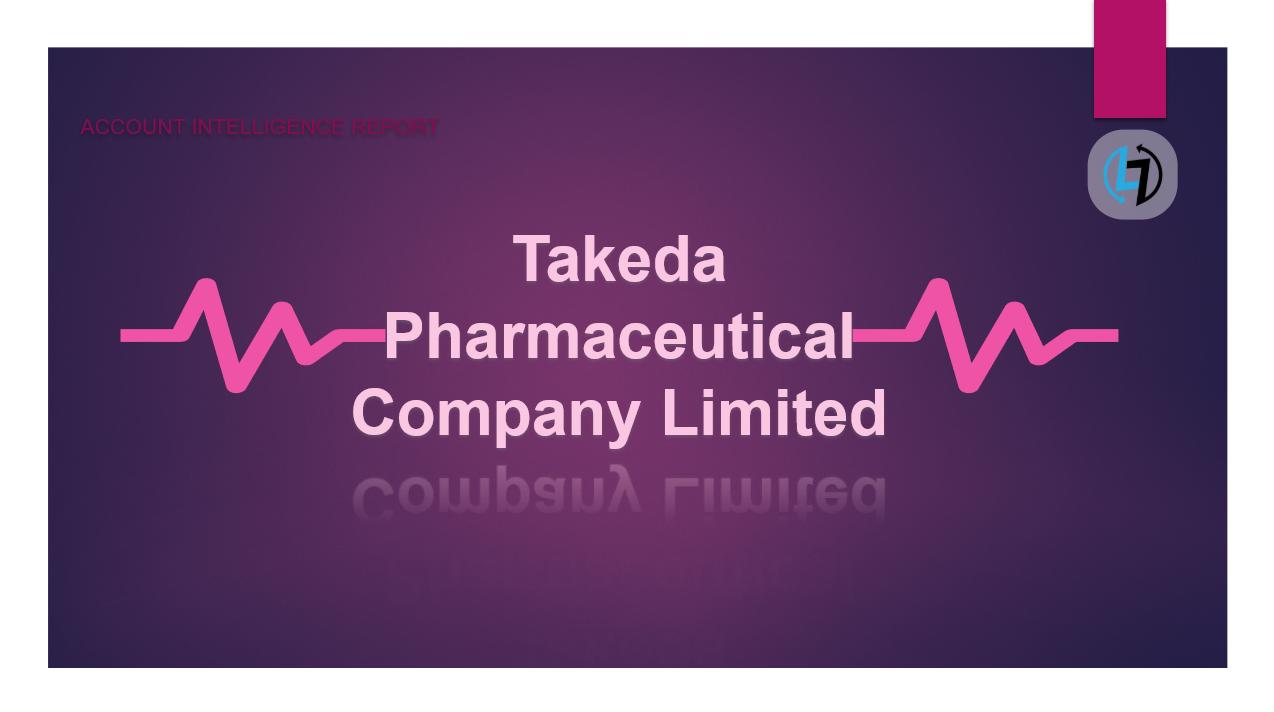 Account Intelligence Report: Takeda Pharmaceutical