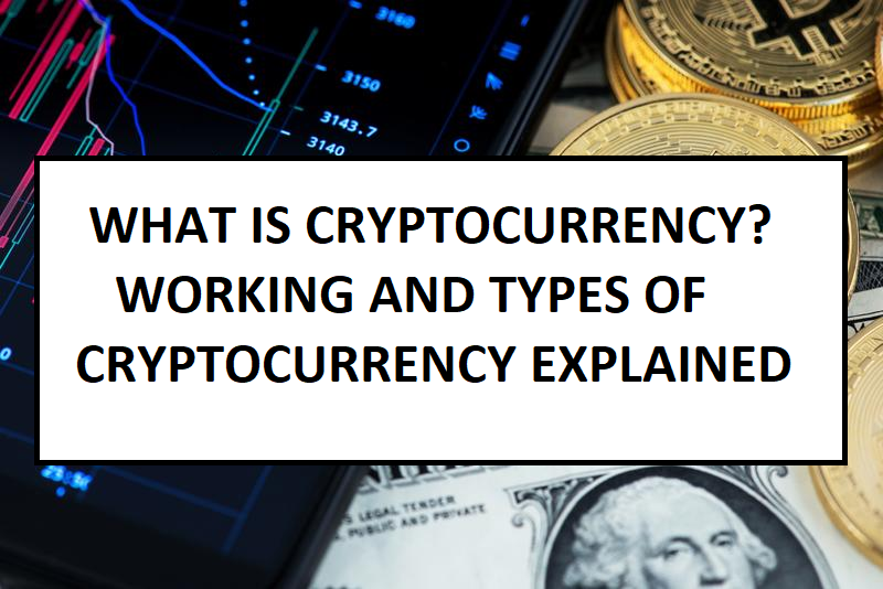 CRYPTOCURRENCY Meaning, How CRYPTOCURRENCY Works And Types Of CRYPTOCURRENCY