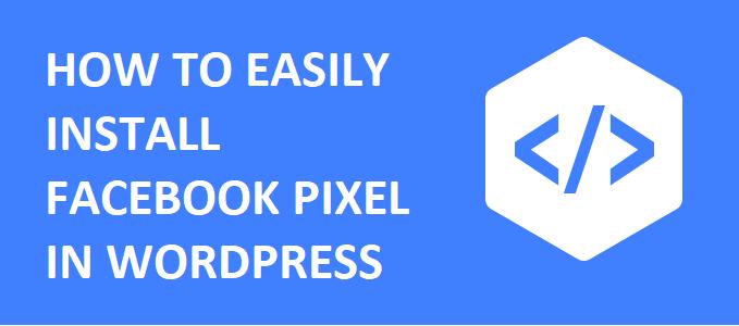 How To Easily Install FACEBOOK PIXEL In WORDPRESS?