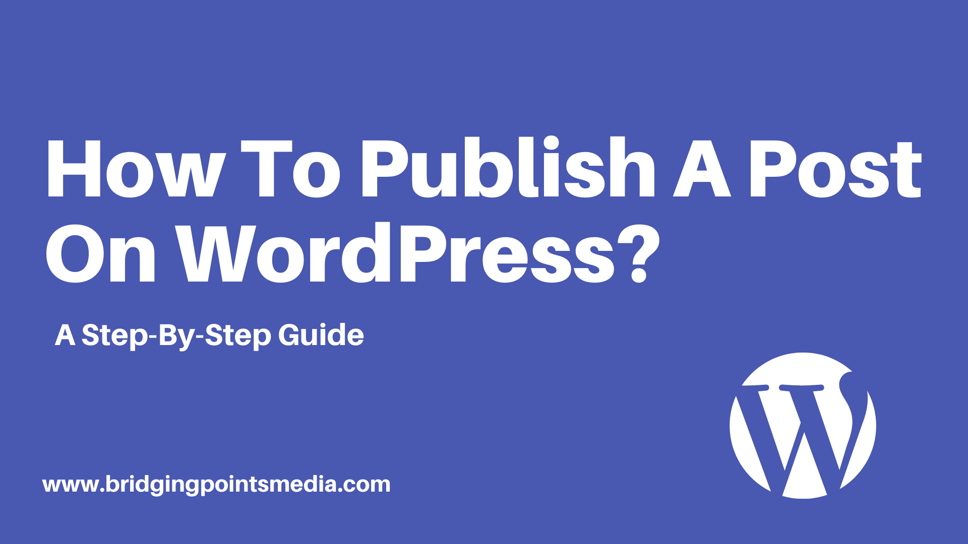 How To Publish A Post On WordPress