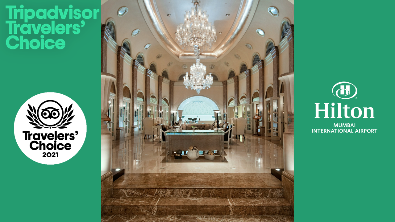Hilton Mumbai International Airport Wins 2021 TripAdvisor Travelers' Choice Award