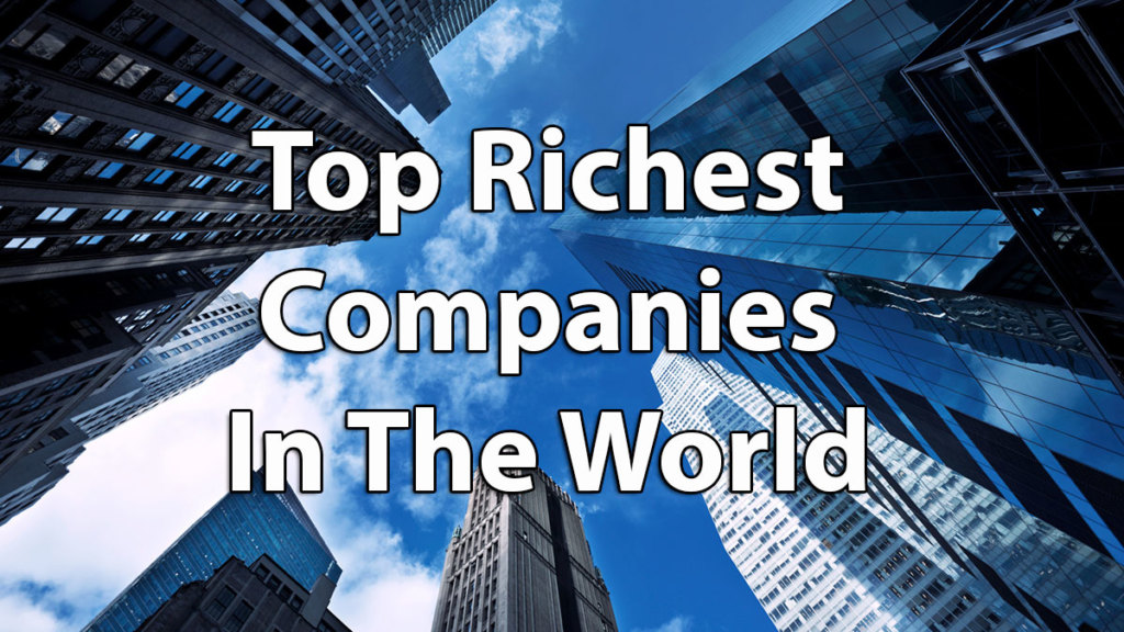 Top Richest Companies In The World